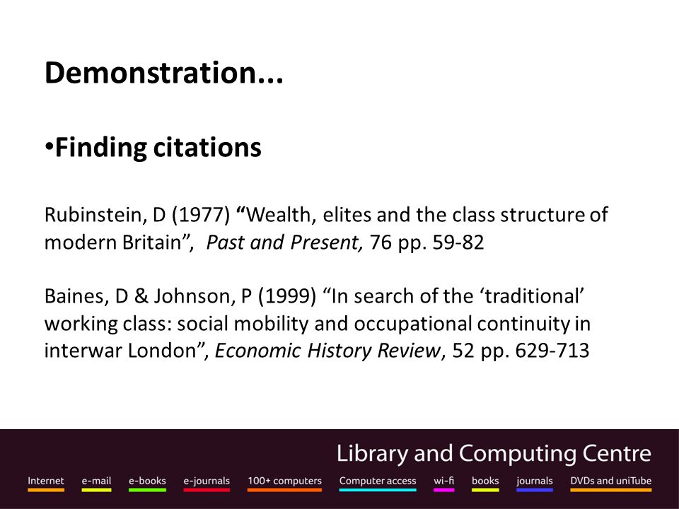 "Demonstration... Finding citations Rubinstein, D (1977) ""Wealth, elites and the class structure of modern Britain"", Past and Present, 76 pp. 59-82 Bai"