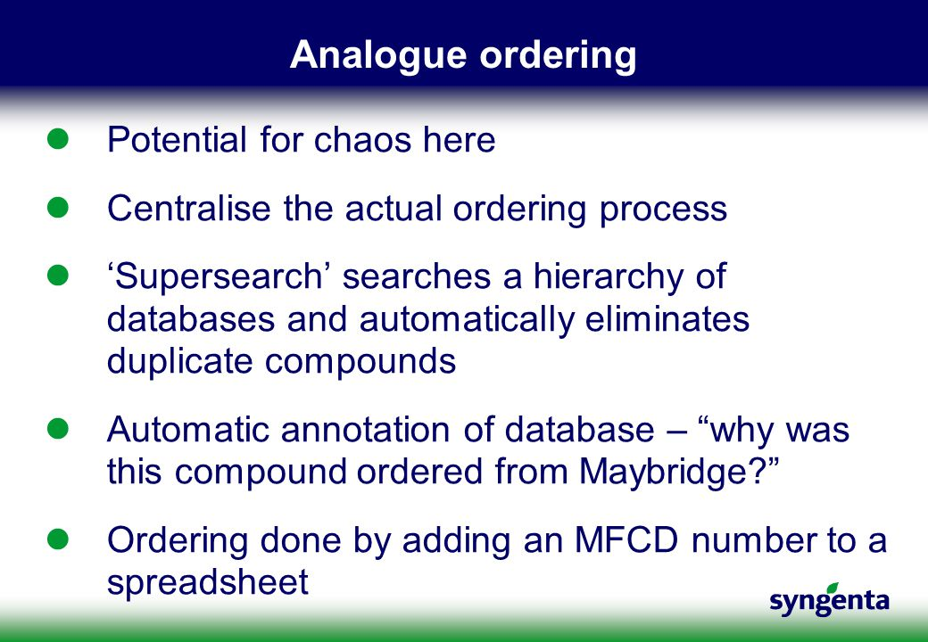 Analogue ordering Potential for chaos here Centralise the actual ordering process 'Supersearch' searches a hierarchy of databases and automatically el