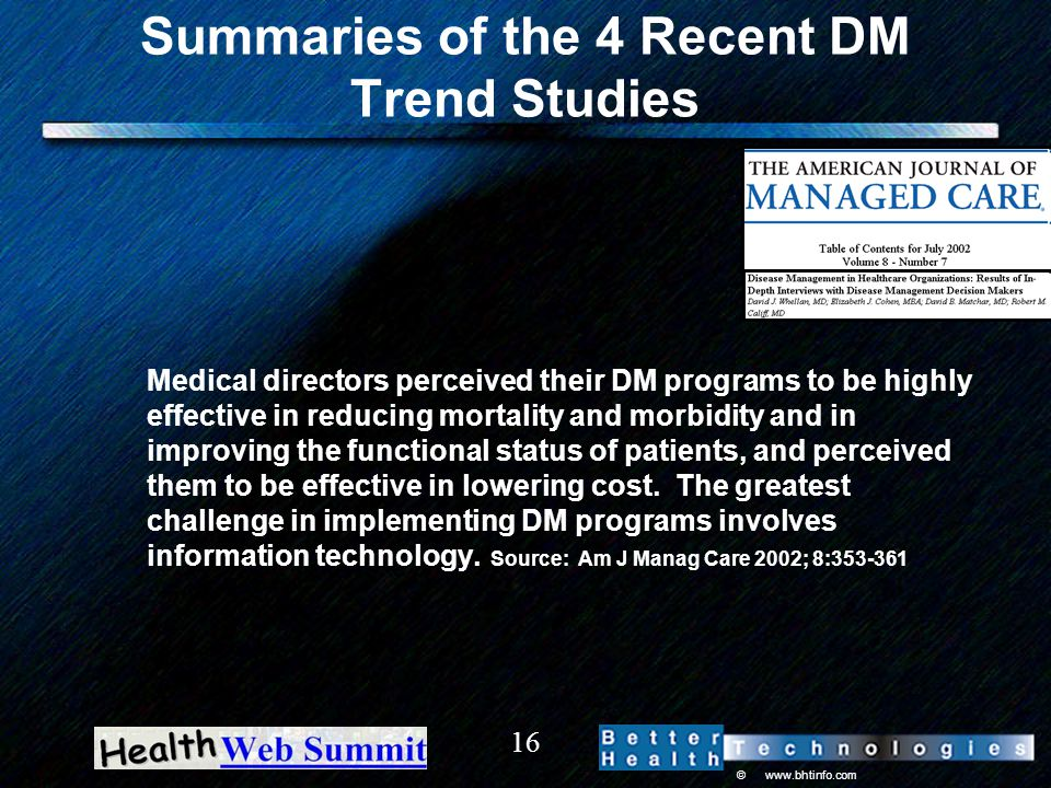 © www.bhtinfo.com 16 Summaries of the 4 Recent DM Trend Studies Medical directors perceived their DM programs to be highly effective in reducing morta
