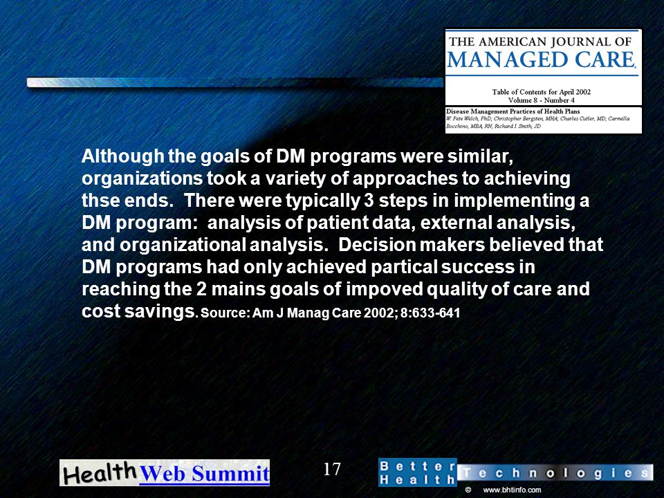 © www.bhtinfo.com 17 Although the goals of DM programs were similar, organizations took a variety of approaches to achieving thse ends. There were typ