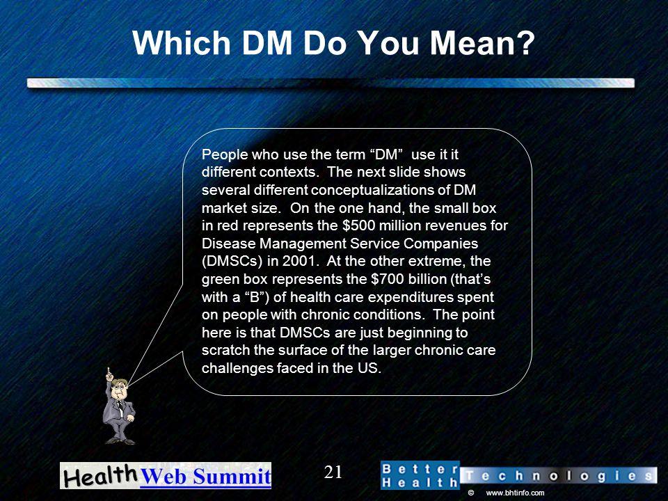 © www.bhtinfo.com 21 Which DM Do You Mean.