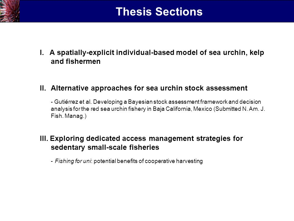 I. A spatially-explicit individual-based model of sea urchin, kelp and fishermen II.Alternative approaches for sea urchin stock assessment - Gutiérrez