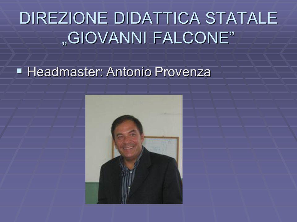 """DIREZIONE DIDATTICA STATALE """"GIOVANNI FALCONE  Headmaster: Antonio Provenza"""