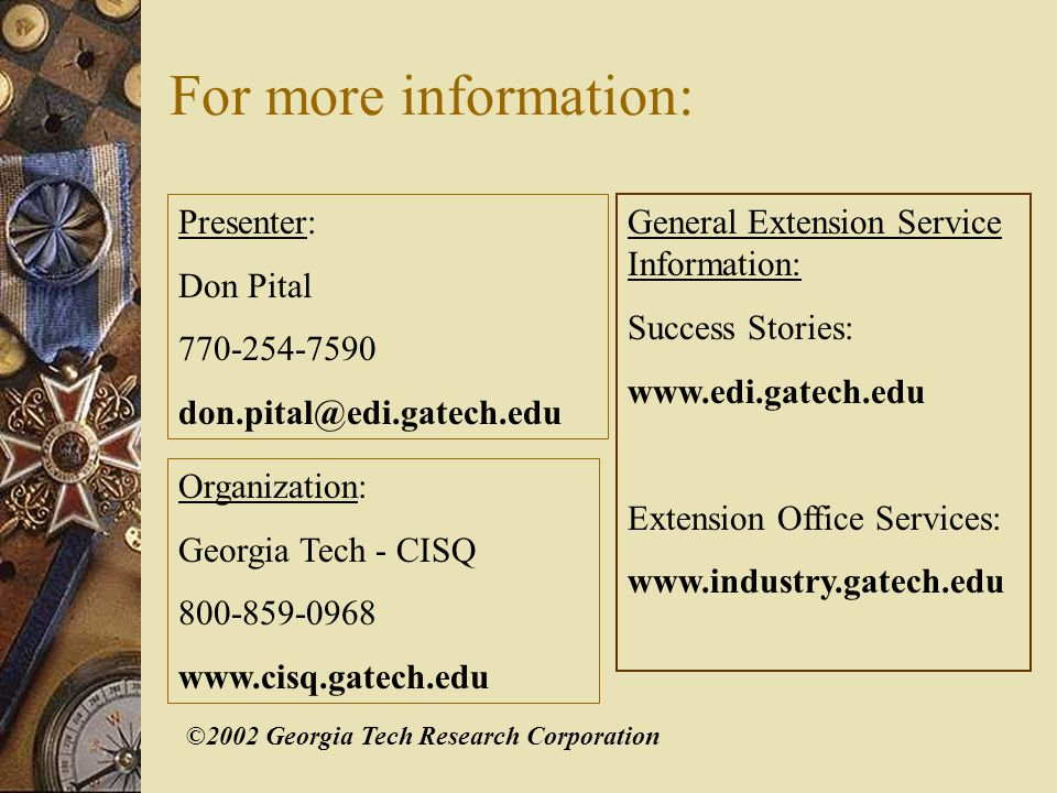 ©2002 Georgia Tech Research Corporation For more information: Presenter: Don Pital 770-254-7590 don.pital@edi.gatech.edu Organization: Georgia Tech -