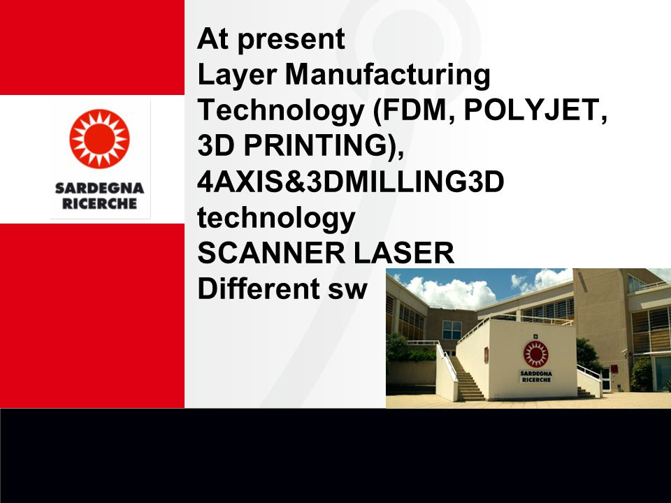 At present Layer Manufacturing Technology (FDM, POLYJET, 3D PRINTING), 4AXIS&3DMILLING3D technology SCANNER LASER Different sw