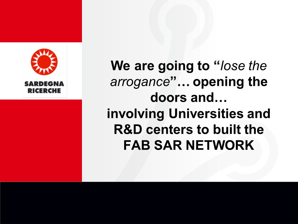 "We are going to ""lose the arrogance""… opening the doors and… involving Universities and R&D centers to built the FAB SAR NETWORK"