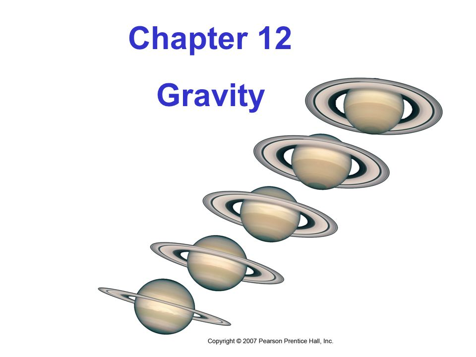 Chapter 12 Gravity