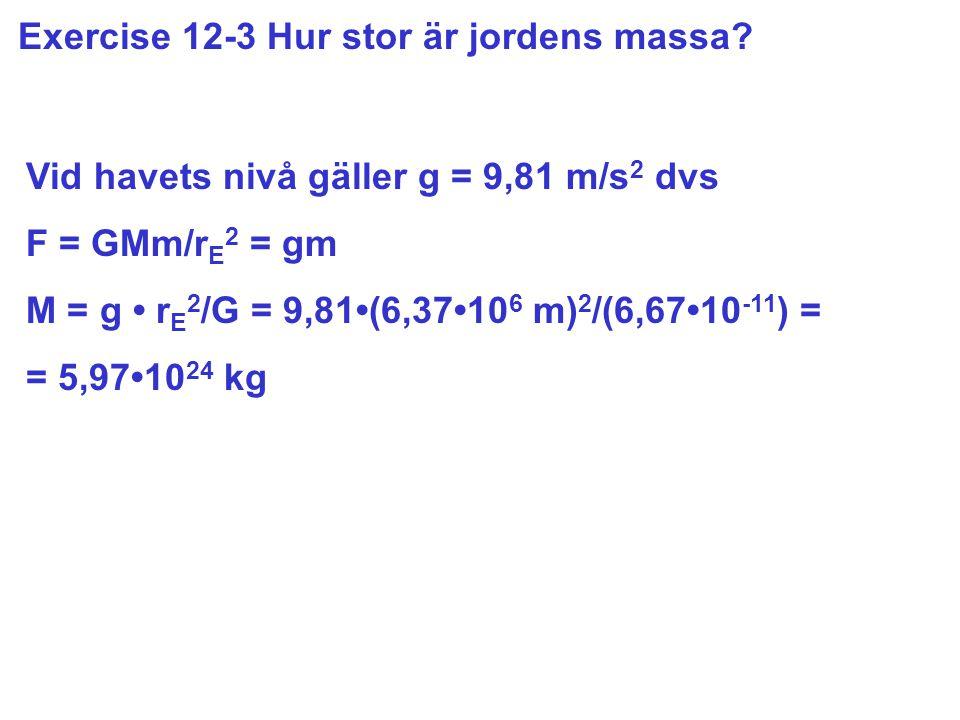 Exercise 12-3 Hur stor är jordens massa.