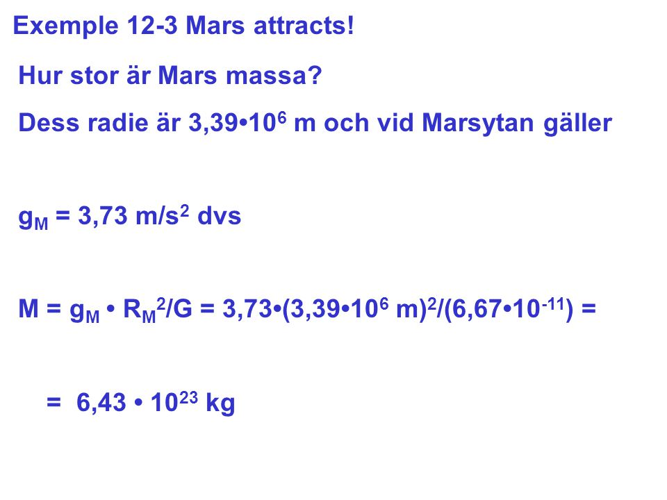 Exemple 12-3 Mars attracts. Hur stor är Mars massa.