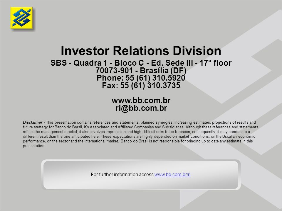 Investor Relations Division SBS - Quadra 1 - Bloco C - Ed.