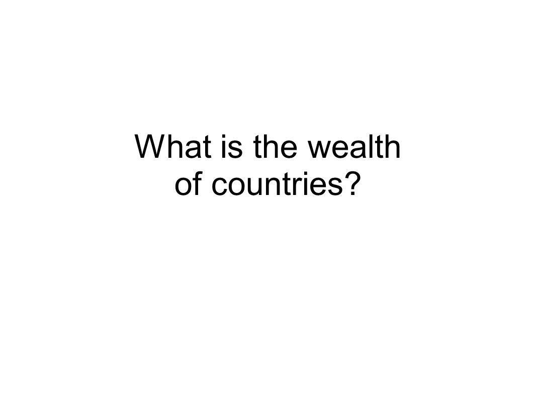 What is the wealth of countries