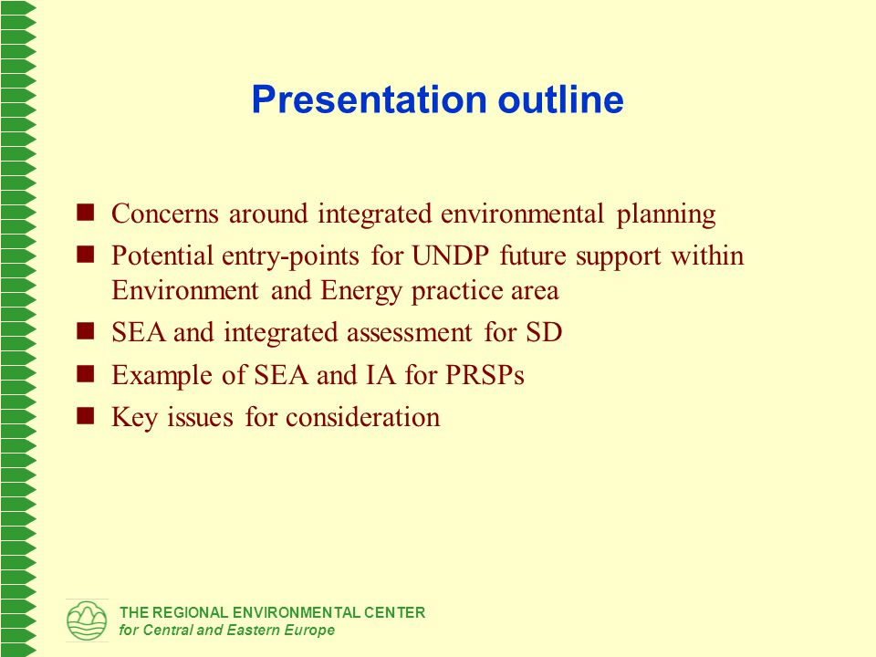 THE REGIONAL ENVIRONMENTAL CENTER for Central and Eastern Europe Integrated environmental planning through development planning PRSPs, socio-economic development planning, … urban planning, regional development planning, ….