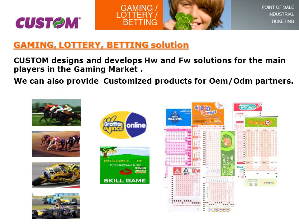CUSTOM designs and develops Hw and Fw solutions for the main players in the Gaming Market. We can also provide Customized products for Oem/Odm partner
