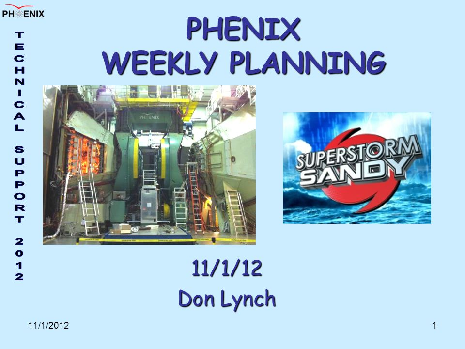 11/1/20121 PHENIX WEEKLY PLANNING 11/1/12 Don Lynch