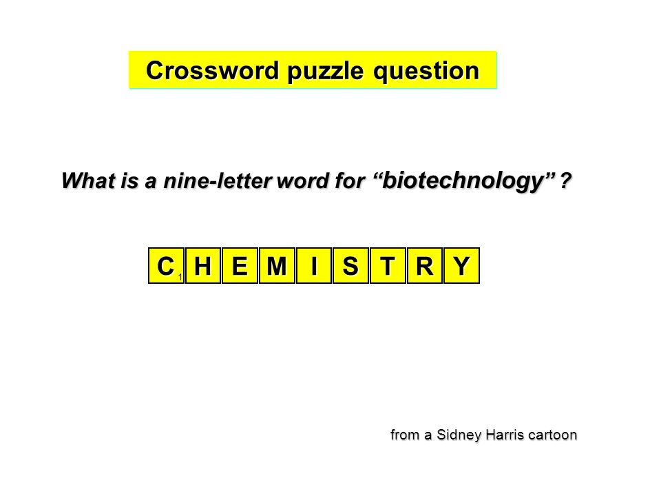 Crossword puzzle question What is a nine-letter word for biotechnology .