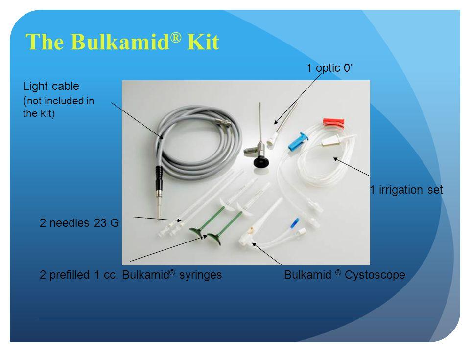 The Bulkamid ® Kit Bulkamid ® Cystoscope2 prefilled 1 cc. Bulkamid ® syringes 2 needles 23 G 1 irrigation set 1 optic 0˚ Light cable ( not included in