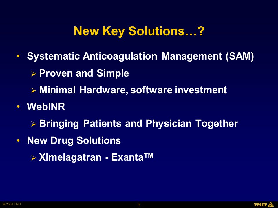 5 © 2004 TMIT TMIT New Key Solutions….