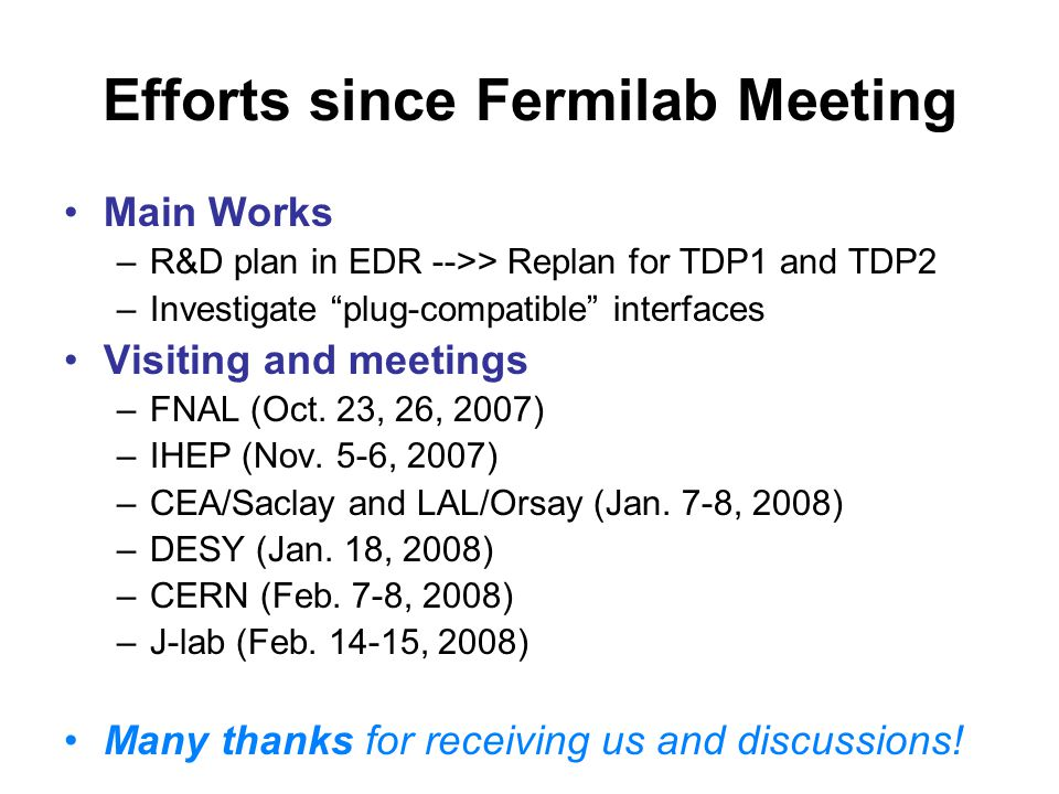 "Efforts since Fermilab Meeting Main Works –R&D plan in EDR -->> Replan for TDP1 and TDP2 –Investigate ""plug-compatible"" interfaces Visiting and meetin"