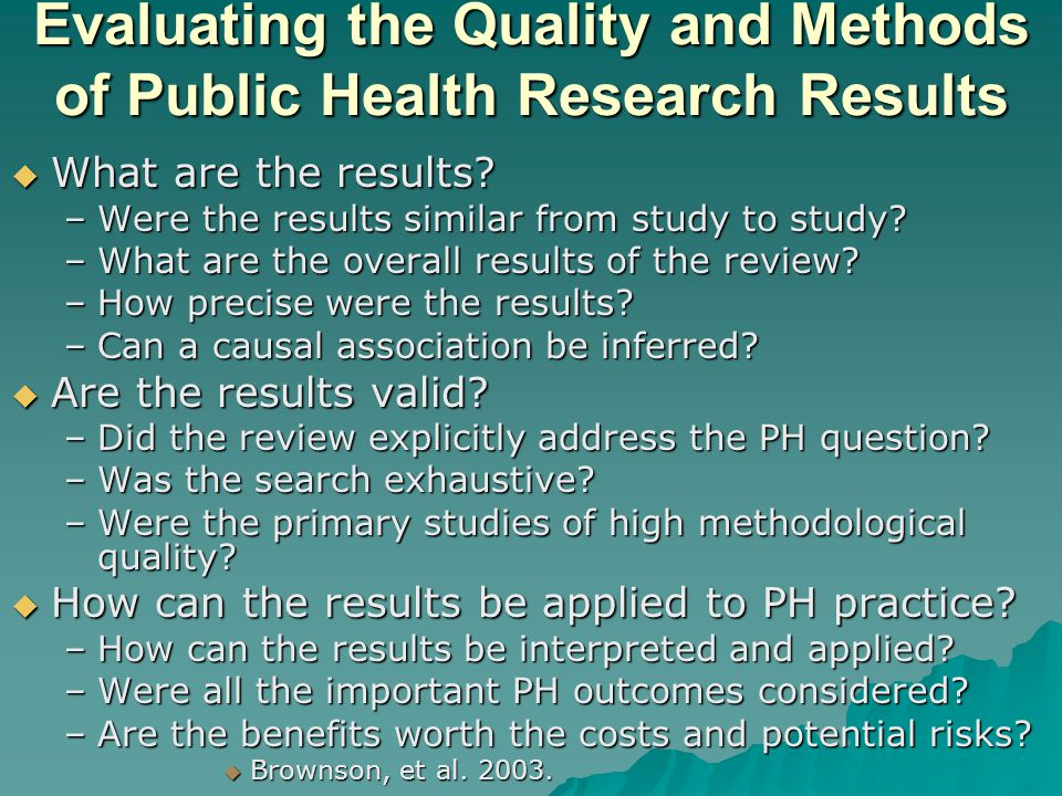 Evaluating the Quality and Methods of Public Health Research Results  What are the results.