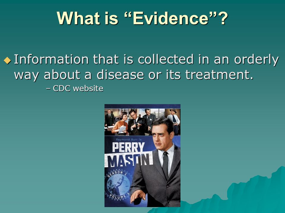 What is Evidence .