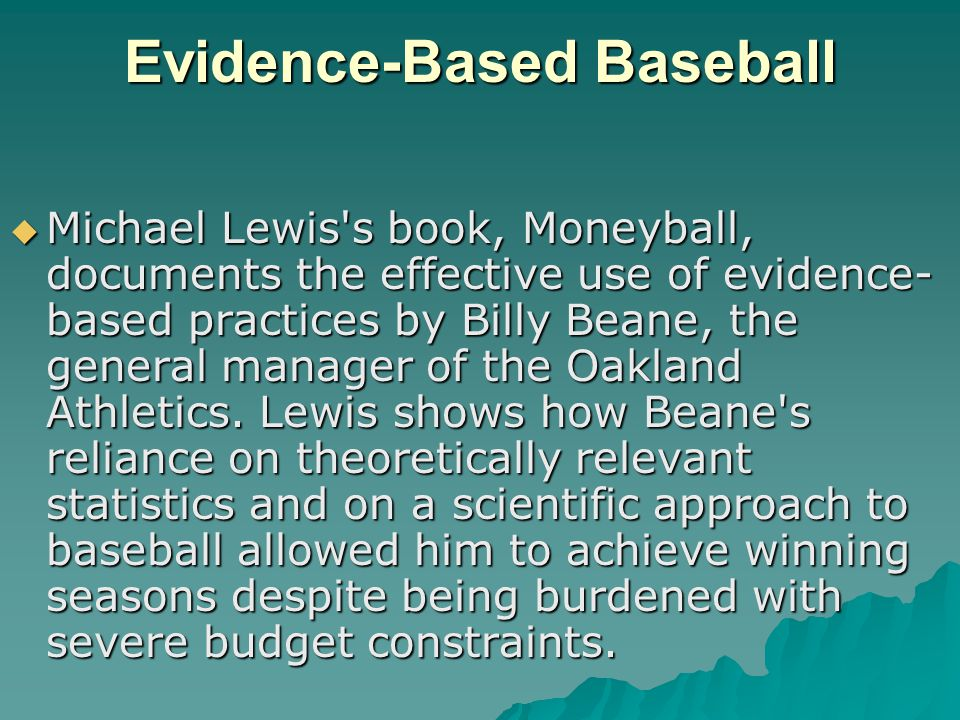 Evidence-Based Baseball  What predicts which amateur hitters make it to the big leagues and become successful players: –Ability to hit home-runs.