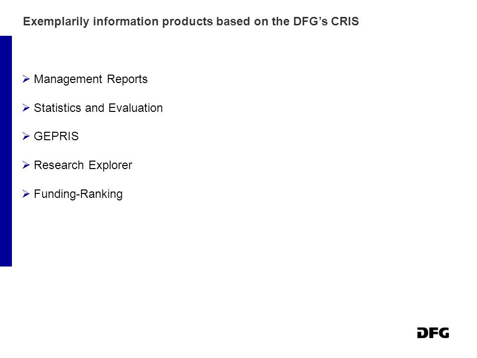 Exemplarily information products based on the DFG's CRIS  Management Reports  Statistics and Evaluation  GEPRIS  Research Explorer  Funding-Ranking