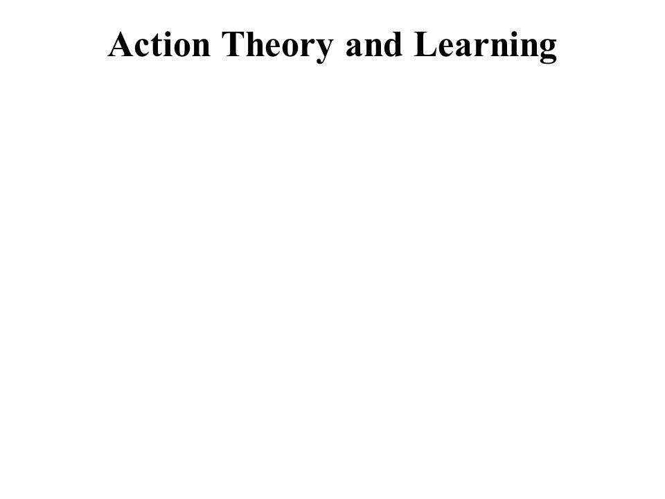 Action Theory and Learning