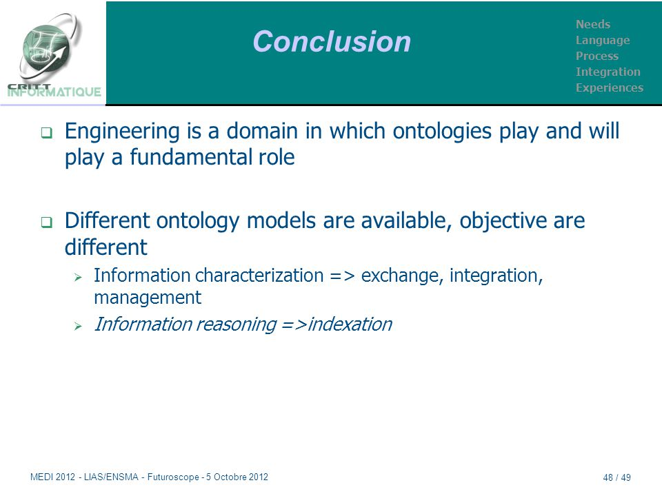 Conclusion  Engineering is a domain in which ontologies play and will play a fundamental role  Different ontology models are available, objective ar