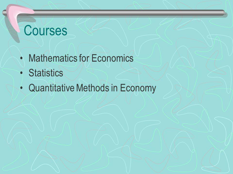 Courses Mathematics for Economics Statistics Quantitative Methods in Economy