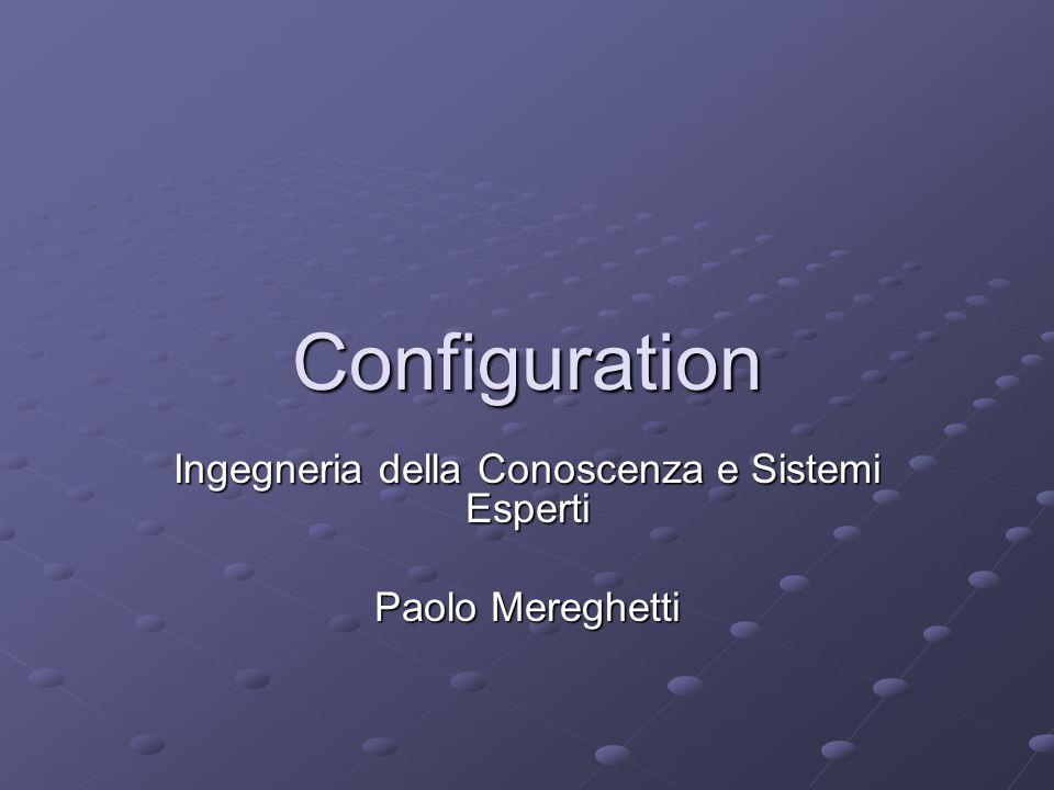 Configuration Ingegneria della Conoscenza e Sistemi Esperti Paolo Mereghetti