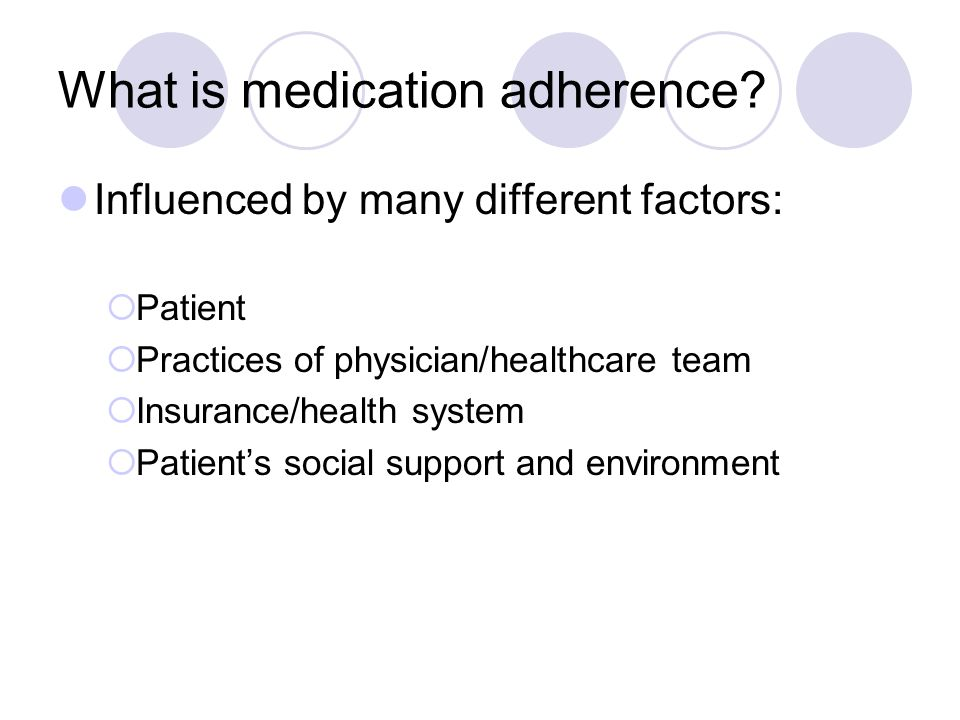What is medication adherence.