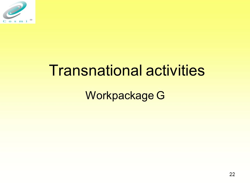22 Transnational activities Workpackage G