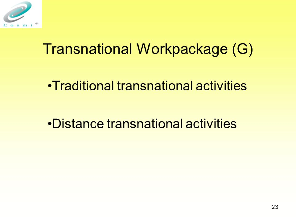 23 Transnational Workpackage (G) Traditional transnational activities Distance transnational activities
