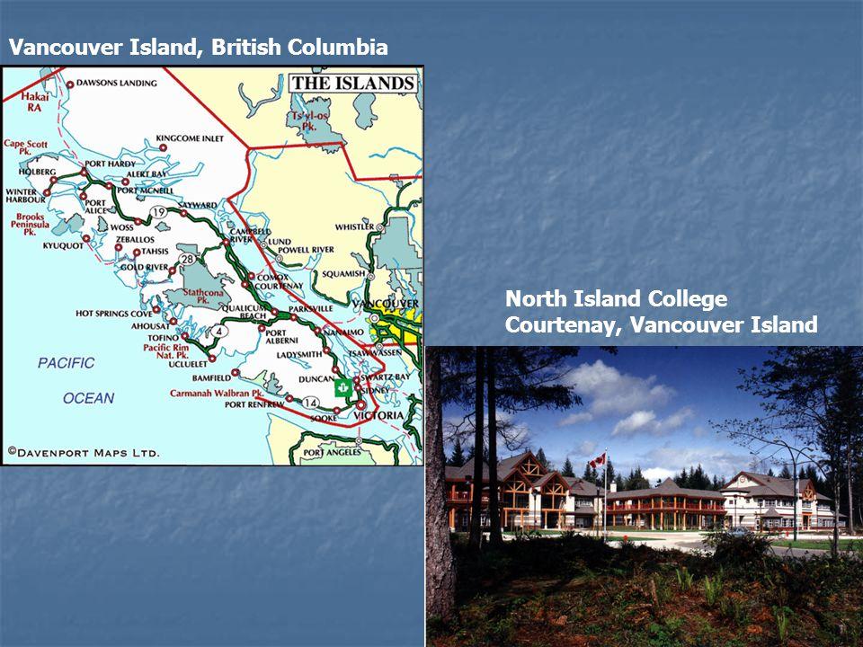 North Island College Courtenay, Vancouver Island Vancouver Island, British Columbia