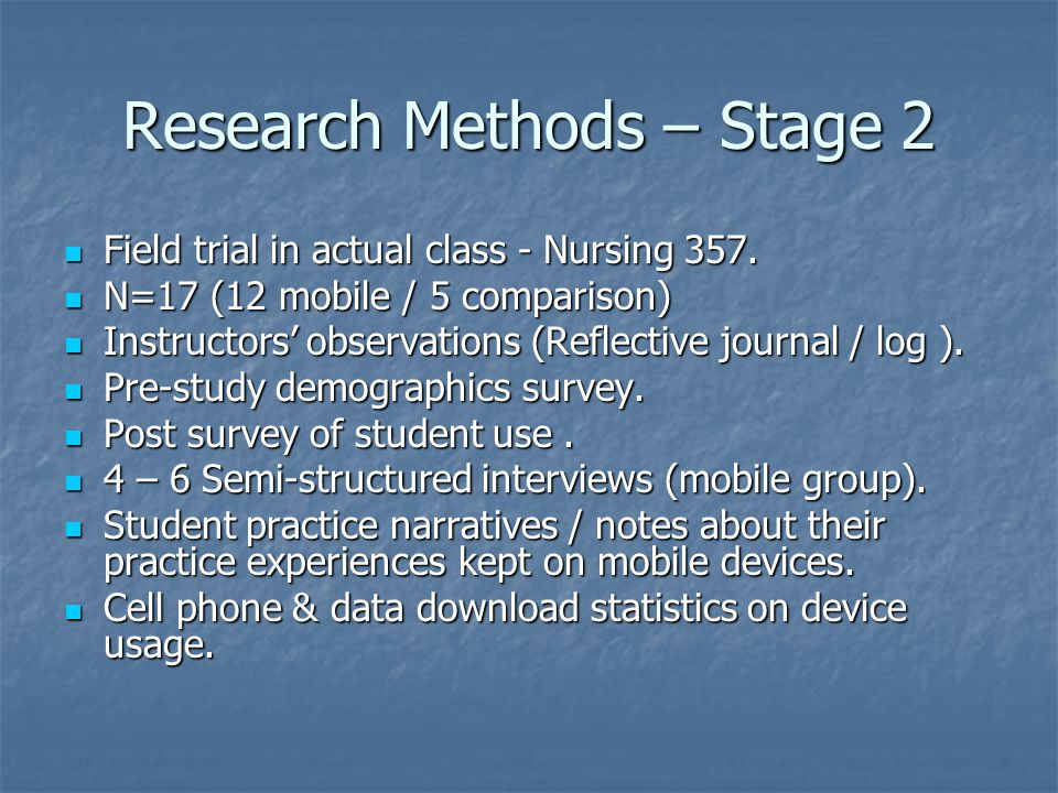 Research Methods – Stage 2 Field trial in actual class - Nursing 357.