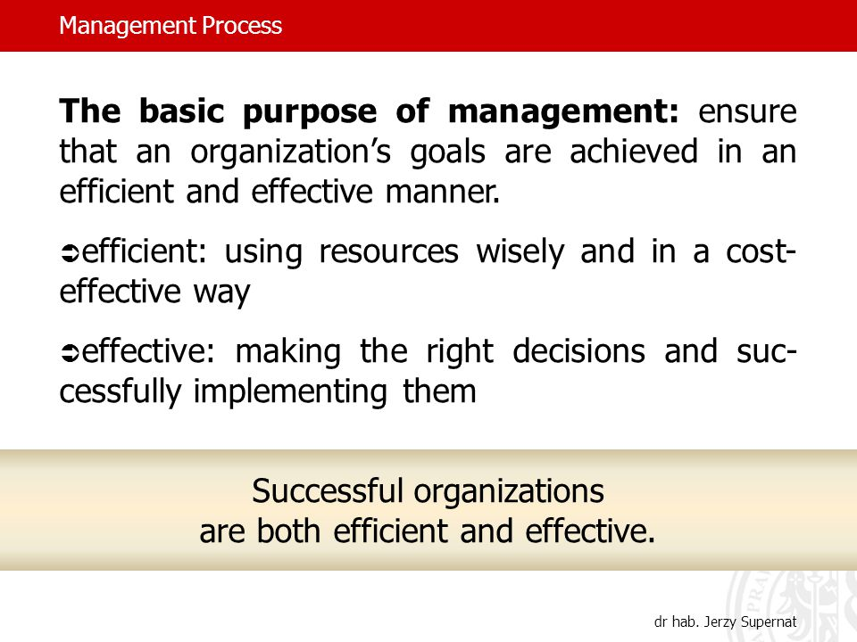 Management Process dr hab.Jerzy Supernat My main job was developing talent.