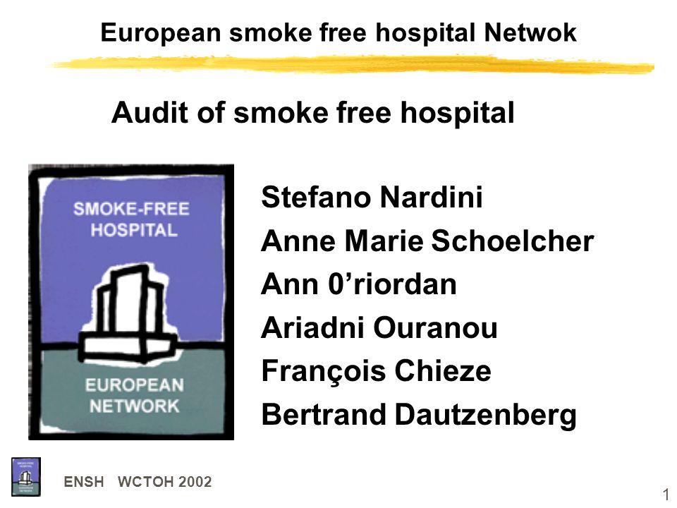 1 ENSH WCTOH 2002 European smoke free hospital Netwok Stefano Nardini Anne Marie Schoelcher Ann 0'riordan Ariadni Ouranou François Chieze Bertrand Dau
