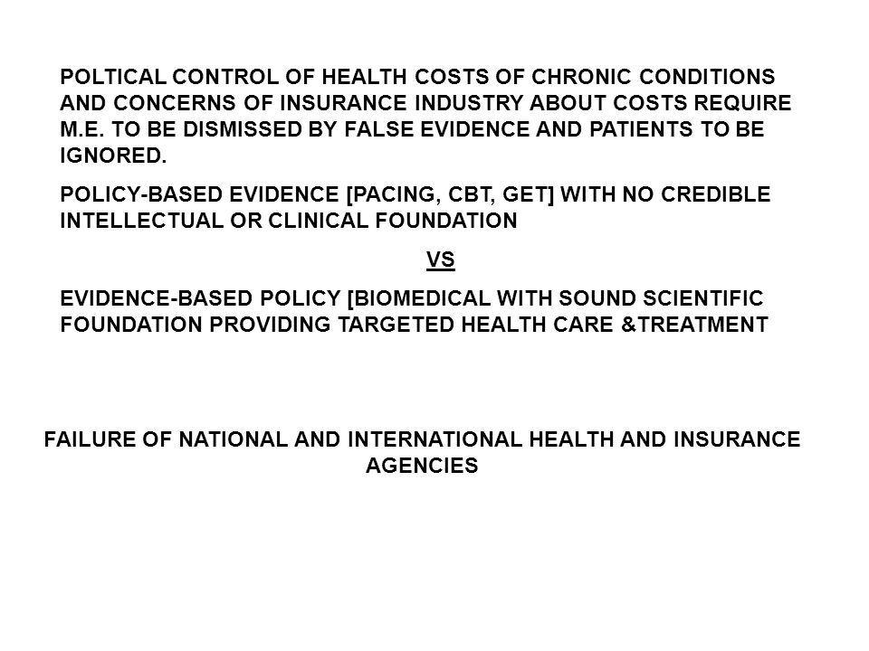 POLTICAL CONTROL OF HEALTH COSTS OF CHRONIC CONDITIONS AND CONCERNS OF INSURANCE INDUSTRY ABOUT COSTS REQUIRE M.E.