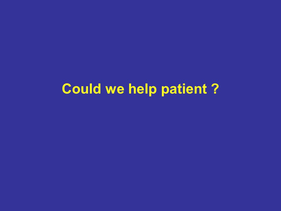 Could we help patient ?
