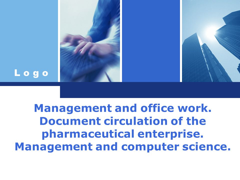 L o g o Management and office work. Document circulation of the pharmaceutical enterprise.