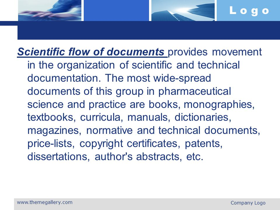 L o g o Scientific flow of documents provides movement in the organization of scientific and technical documentation. The most wide-spread documents o