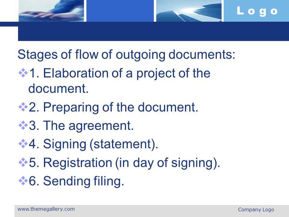 L o g o Stages of flow of outgoing documents:  1.