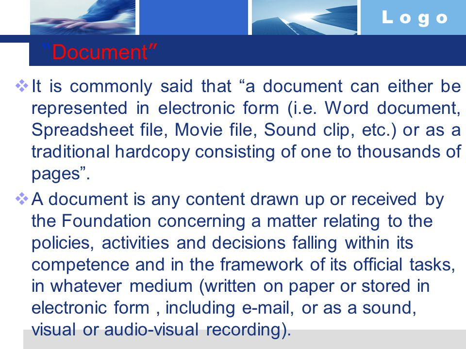 L o g o Document  It is commonly said that a document can either be represented in electronic form (i.e.