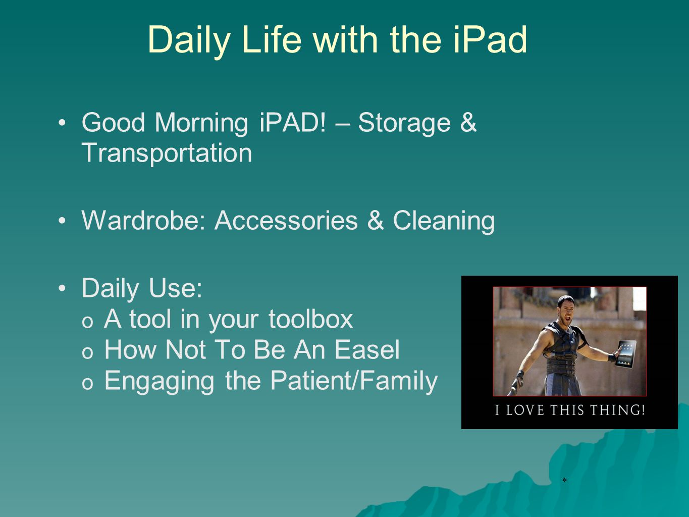 * Daily Life with the iPad Good Morning iPAD.