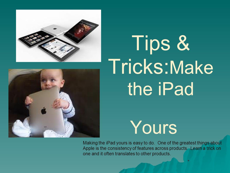 * Ok….so now your program has iPads...