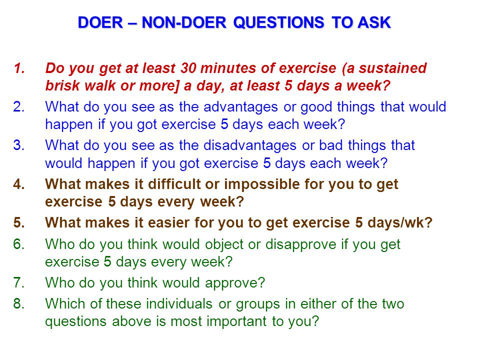 1.Do you get at least 30 minutes of exercise (a sustained brisk walk or more] a day, at least 5 days a week.