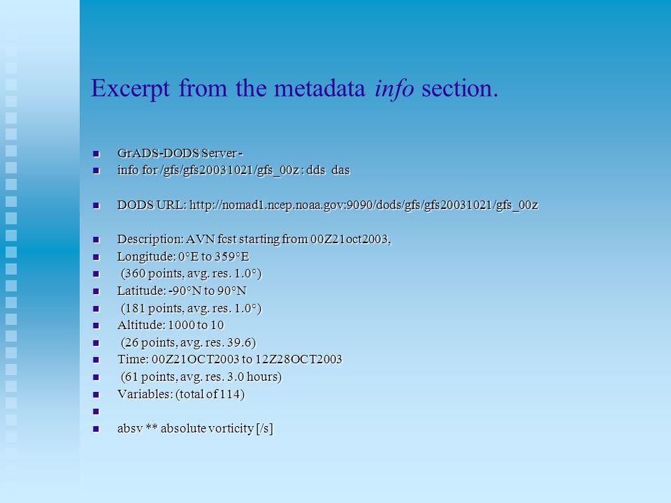 Excerpt from the metadata info section. GrADS-DODS Server - GrADS-DODS Server - info for /gfs/gfs20031021/gfs_00z : dds das info for /gfs/gfs20031021/