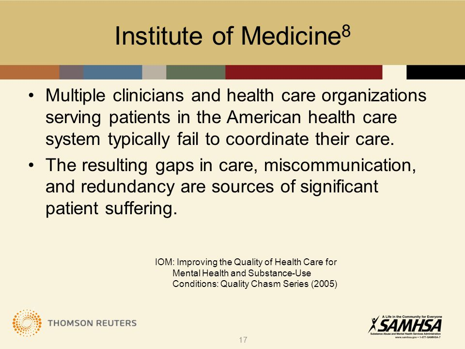 Institute of Medicine 8 Multiple clinicians and health care organizations serving patients in the American health care system typically fail to coordinate their care.