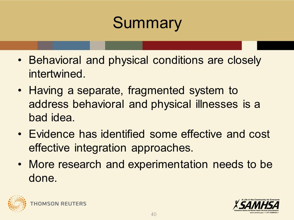 Behavioral and physical conditions are closely intertwined.