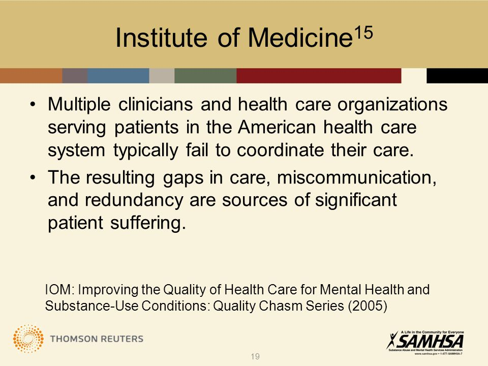 Institute of Medicine 15 Multiple clinicians and health care organizations serving patients in the American health care system typically fail to coord